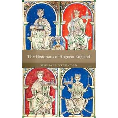 The Historians of Angevin England (Inbunden, 2017)