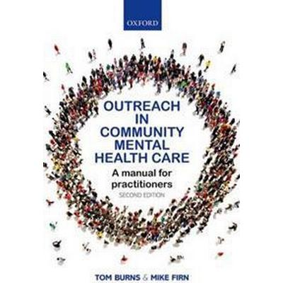 Outreach in Community Mental Health Care: A Manual for Practitioners (Häftad, 2017)