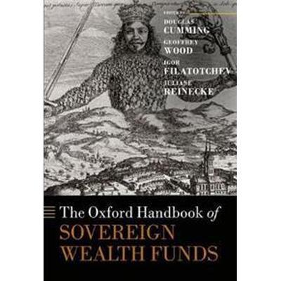 The Oxford Handbook of Sovereign Wealth Funds (Inbunden, 2017)