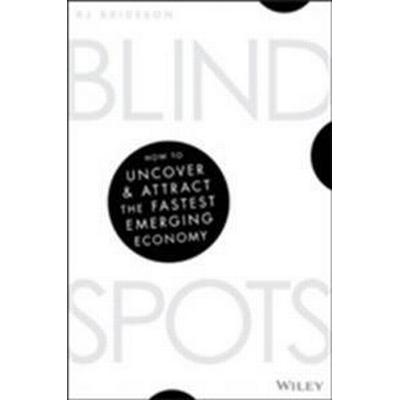 Blind Spots: How to Uncover and Attract the Fastest Emerging Economy (Häftad, 2017)