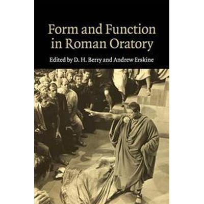 Form and Function in Roman Oratory (Häftad, 2017)