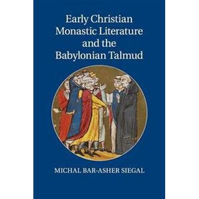 Early Christian Monastic Literature and the Babylonian Talmud (Häftad, 2018)