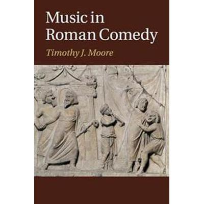 Music in Roman Comedy (Häftad, 2017)