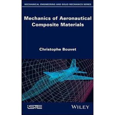 Mechanics of Aeronautical Composite Materials (Inbunden, 2017)