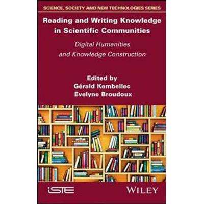 Reading and Writing Knowledge in Scientific Communities (Inbunden, 2017)