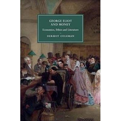 George Eliot and Money (Häftad, 2017)