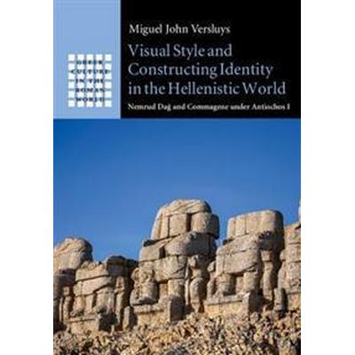 Visual Style and Constructing Identity in the Hellenistic World (Inbunden, 2017)
