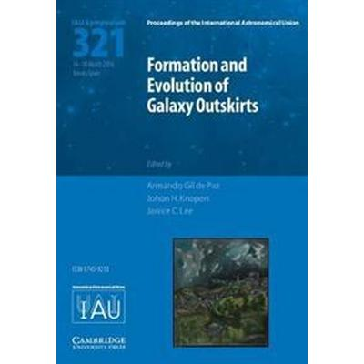 Formation and Evolution of Galaxy Outskirts - Iau S321 (Inbunden, 2018)