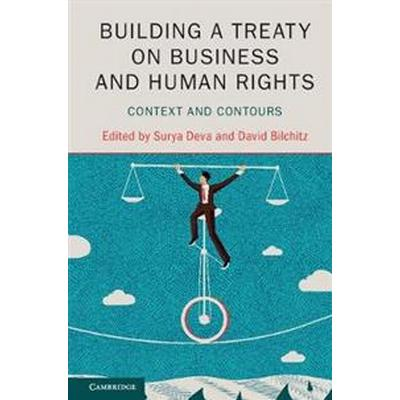 Building a Treaty on Business and Human Rights (Inbunden, 2017)