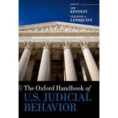 The Oxford Handbook of U.S. Judicial Behavior (Inbunden, 2017)