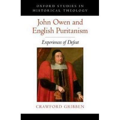 John Owen and English Puritanism (Pocket, 2017)