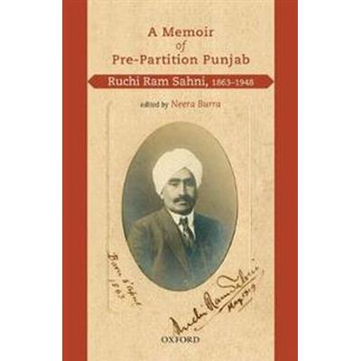 A Memoir of Pre-Partition Punjab: Ruchi RAM Sahni, 1863-1948 (Inbunden, 2017)
