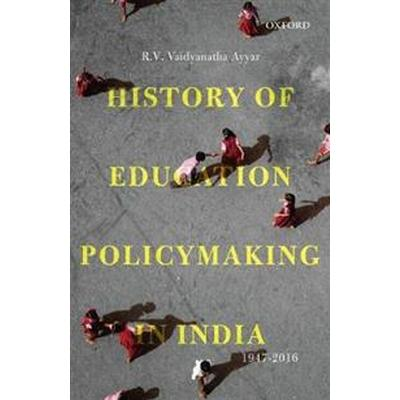 History of Education Policymaking in India 1947-2016 (Inbunden, 2018)