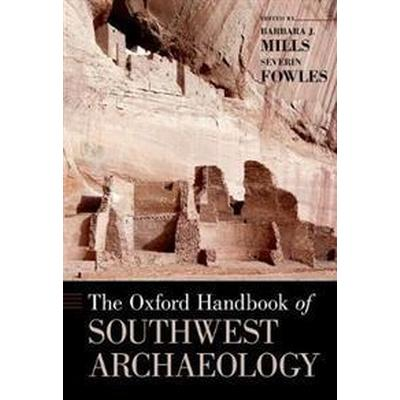 The Oxford Handbook of Southwest Archaeology (Inbunden, 2017)