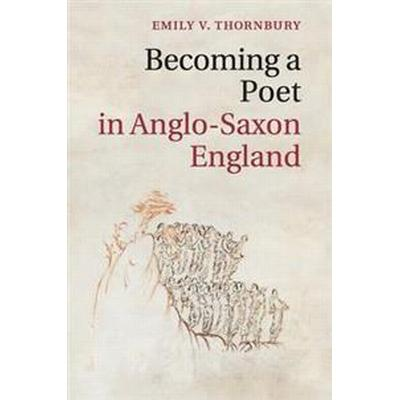 Becoming a Poet in Anglo-Saxon England (Häftad, 2017)