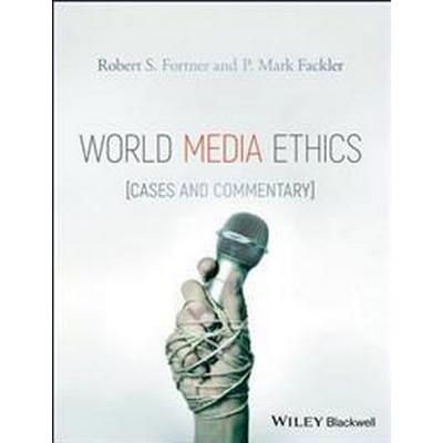 World Media Ethics: Cases and Commentary (Häftad, 2017)