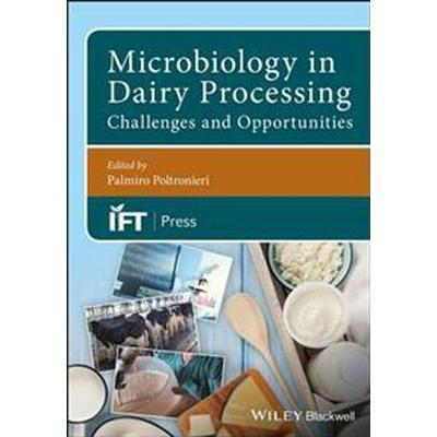 Microbiology in Dairy Processing: Challenges and Opportunities (Inbunden, 2017)