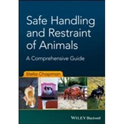 Comprehensive Guide to the Safe Handling and Restraint of Animals (Häftad, 2017)