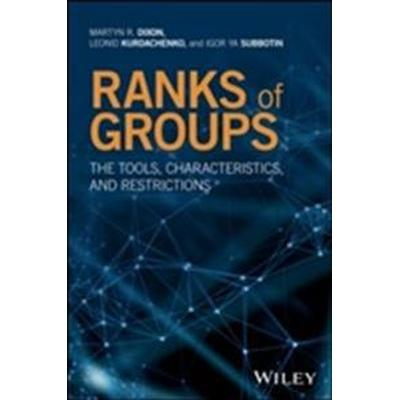 Ranks of Groups: The Tools, Characteristics, and Restrictions (Inbunden, 2017)