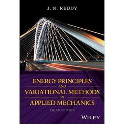 Energy Principles and Variational Methods in Applied Mechanics (Häftad, 2017)