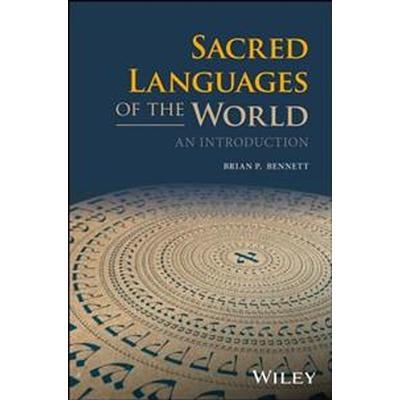 Sacred Languages of the World: An Introduction (Inbunden, 2017)