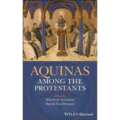 Aquinas Among the Protestants (Inbunden, 2017)