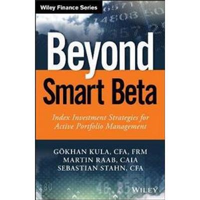 Beyond Smart Beta: Index Investment Strategies for Active Portfolio Management (Inbunden, 2017)