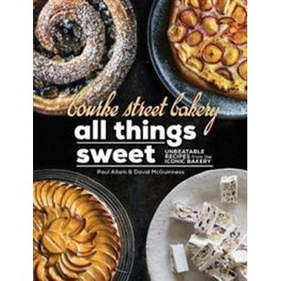 Bourke street bakery all things sweet - unbeatable recipes from the iconic (Inbunden, 2017)