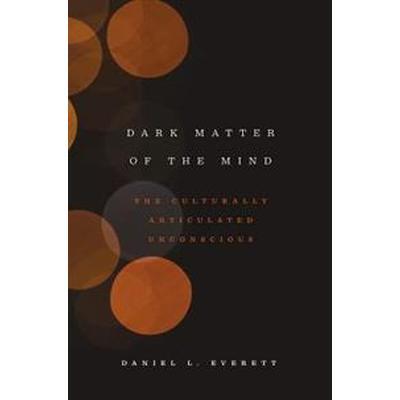 Dark Matter of the Mind (Pocket, 2017)