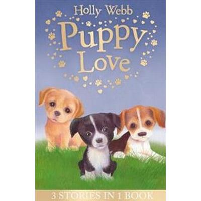 Puppy love - lucy the poorly puppy, jess the lonely puppy, ellie the homesi (Pocket, 2017)