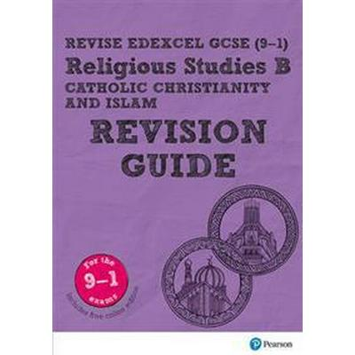Revise Edexcel GCSE (9-1) Religious Studies B, Catholic Christianity & Islam Revision Guide (Övrigt format, 2017)