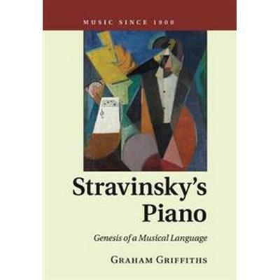 Stravinsky's Piano: Genesis of a Musical Language (Häftad, 2018)