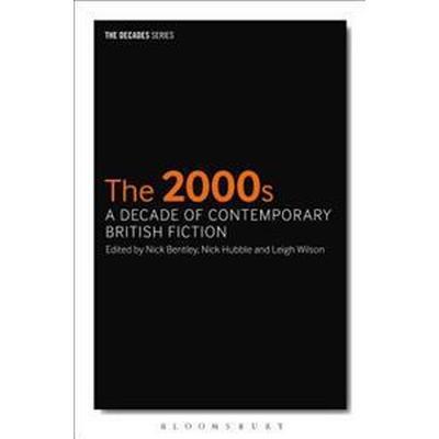The 2000s: A Decade of Contemporary British Fiction (Häftad, 2017)