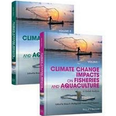 Climate Change Impacts on Fisheries and Aquaculture: A Global Analysis (Inbunden, 2017)