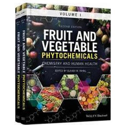 Fruit and Vegetable Phytochemicals: Chemistry and Human Health, 2 Volumes (Inbunden, 2017)