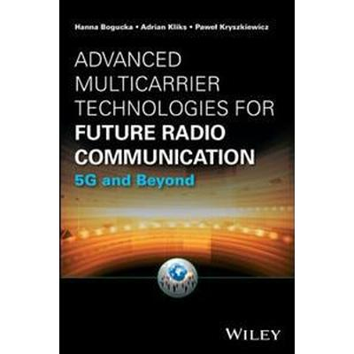 Advanced Multicarrier Technologies for Future Radio Communication: 5g and Beyond (Inbunden, 2017)