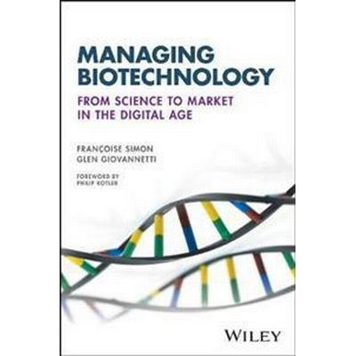 Managing Biotechnology: From Science to Market in the Digital Age (Häftad, 2017)