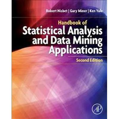 Handbook of Statistical Analysis and Data Mining Applications (Inbunden, 2017)