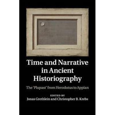 Time and Narrative in Ancient Historiography (Häftad, 2018)