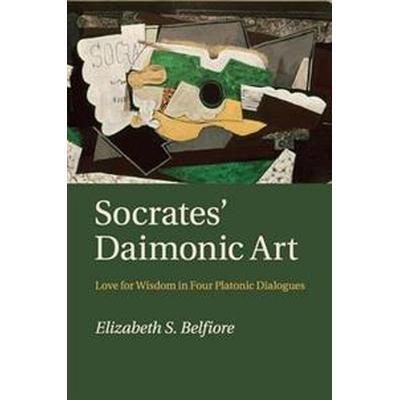 Socrates' Daimonic Art: Love for Wisdom in Four Platonic Dialogues (Häftad, 2018)