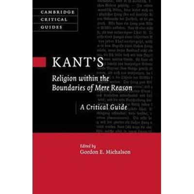 Kant's Religion Within the Boundaries of Mere Reason (Häftad, 2017)