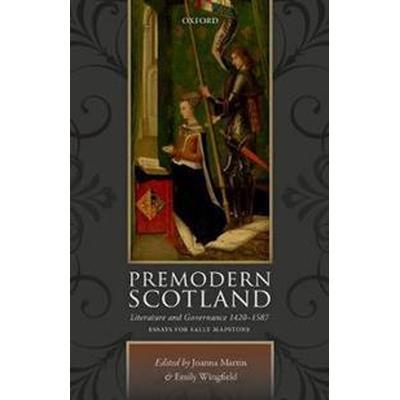 Premodern Scotland (Inbunden, 2017)