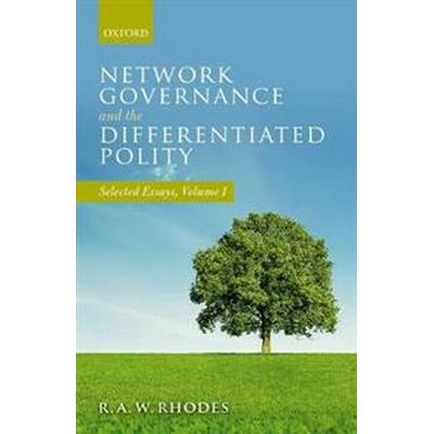 Network Governance and the Differentiated Polity (Inbunden, 2017)