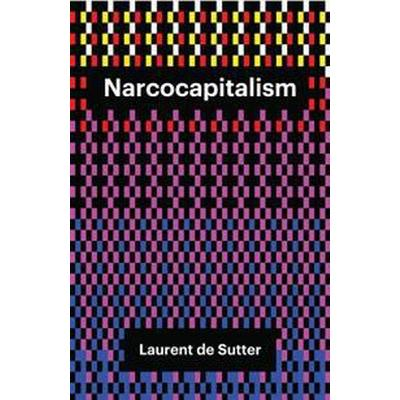 Narcocapitalism (Inbunden, 2017)