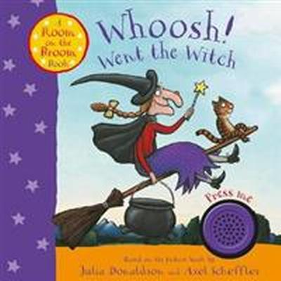 Whoosh! Went the Witch: A Room on the Broom Book (Kartonnage, 2017)