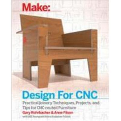 Design for Cnc: Furniture Projects and Fabrication Technique (Häftad, 2017)