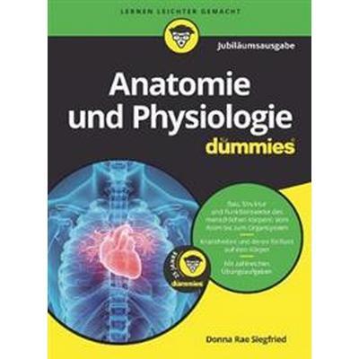 Anatomie und Physiologie fur Dummies (Inbunden, 2017)