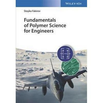 Fundamentals of Polymer Science for Engineers (Inbunden, 2017)