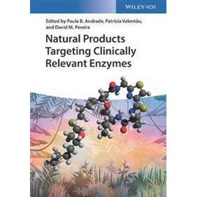 Natural Products Targeting Clinically Relevant Enzymes (Inbunden, 2017)