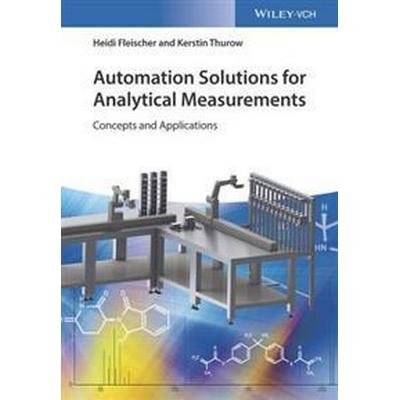 Automation Solutions for Analytical Measurements (Inbunden, 2017)